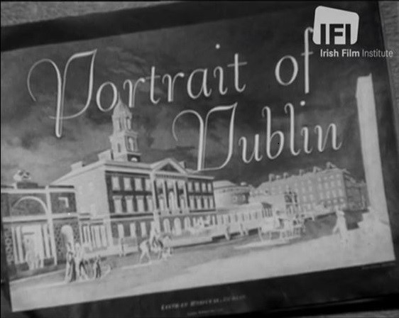 Opening sequence of 'Portrait of Dublin' from the IFI Player